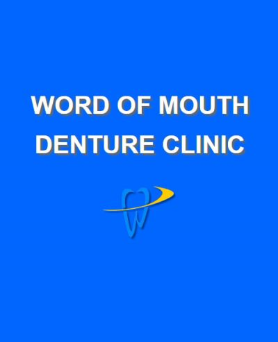 Word of Mouth Denture Clinic